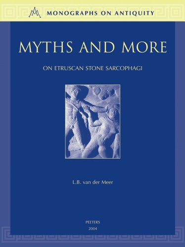 Myths and More on Etruscan Stone Sarcophagi: van der Meer L.B.,