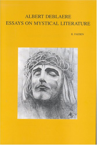 Albert Deblaere, S.J. (1916-1994). Essays on Mystical: Faesen, R