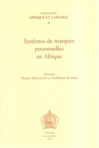 Systèmes de marques personnelles en Afrique: Ibriszimow D., Segerer G.,