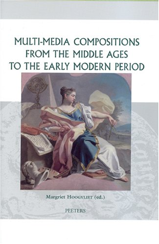 Multimedia Compositions from the Middle Ages to the Early Modern Period. - HOOGVLIET, M [ED.].