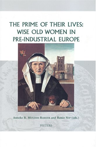 9789042915336: The Prime of their Lives: Wise Old Women in Pre-industrial Europe (Groningen Studies in Cultural Change)