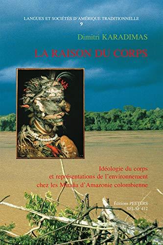 9789042915473: La Raison du Corps: Ideologie du corps et representations de l'environnement chez les Mirana d'Amazonie Colombienne (Societe d'Etudes Linguistiques et Anthropologiques de France)