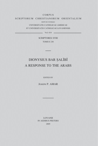 Dionysius bar Salibi. A Response to the Arabs: Amar J.P.,