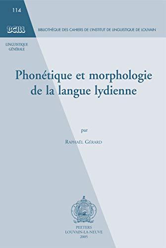 9789042915749: Phonetique et morphologie de la langue lydienne (Bibliotheque des Cahiers de l'Institut de Linguistique de Louvain (BCILL))