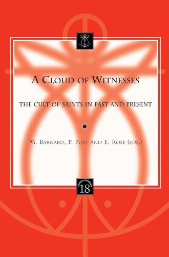 A Cloud of Witnesses: The Cult of Saints in Past and Present (Liturgia Condenda) - Barnard, M.; Post, P; Rose, N.