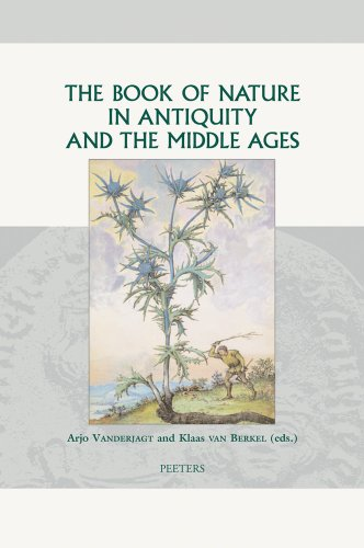 The Book of Nature in Antiquity And the Middle Ages - Vanderjagt, Arjo (Editor)/ Berkel, Klaas Van (Editor)