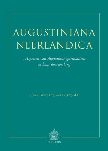 Augustiniana Neerlandica. Aspecten van Augustinus' spiritualiteit en haar doorwerking - Geest, P. vanOort, J. van