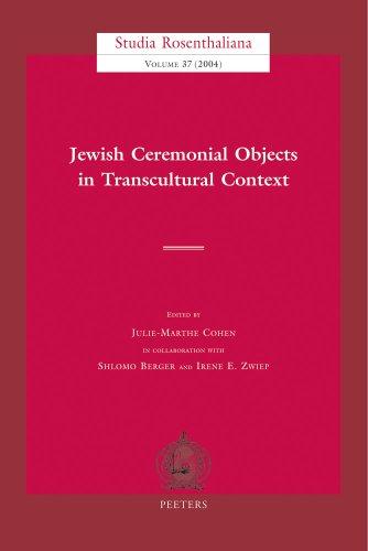 Jewish ceremonial objects in transcultural context. Unter Mitarbeit von Shlomo Berger und Irene E. ...
