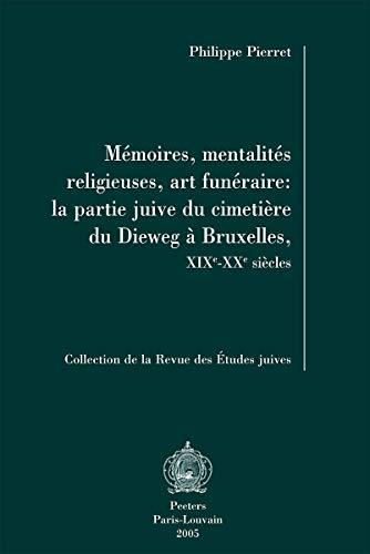 Mémoires, mentalités religieuses, art funéraire: la partie juive du cimeti&...