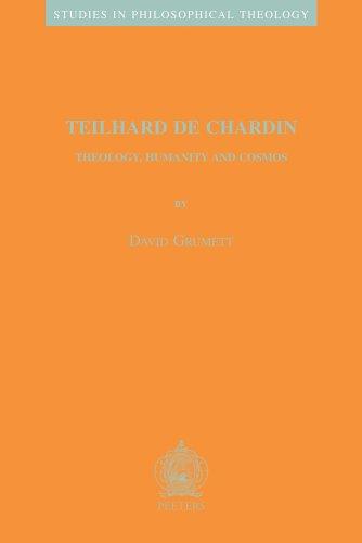 Teilhard de Chardin: Theology, Humanity, and Cosmos. - GRUMETT, DAVID