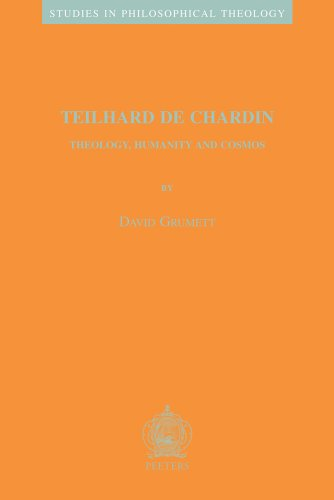 9789042916500: Teilhard de Chardin: Theology, Humanity and Cosmos (Studies in Philosophical Theology)