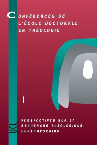 Perspectives sur la recherche théologique contemporaine: Conférences de l'École doctorale en théologie (2002-2004) (CahiersdelaRevueThéologiquedeLouvain) - Gaziaux, E.