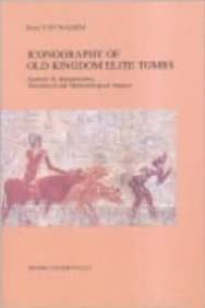 9789042917156: Iconography of Old Kingdom Elite Tombs: Analysis and Interpretation, Theoretical and Methodological Aspects (Ex Oriente Lux)