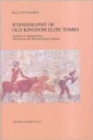 9789042917156: Iconography of Old Kingdom Elite Tombs: Analysis and Interpretation, Theoretical and Methodological Aspects (Mededelingen en Verhandelingen Van Het Vooraziatisch-Egyptisch Genootschap Ex Oriente Lux)