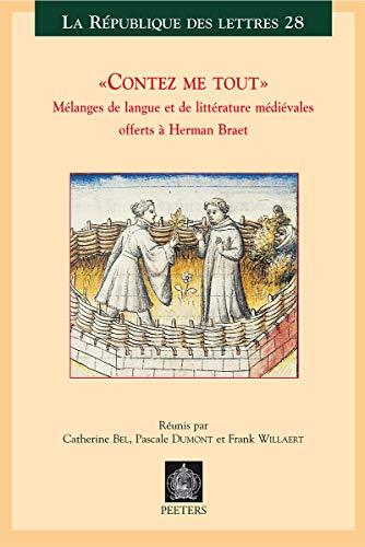 Vontez me tout. Melanges de langue et de litterature medievales offerts a Herman Braet: Bel ...