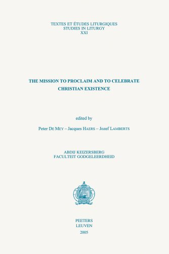 9789042917200: The Mission to Proclaim and to Celebrate Christian Existence (Textes et Etudes Liturgiques / Studies in Liturgy)