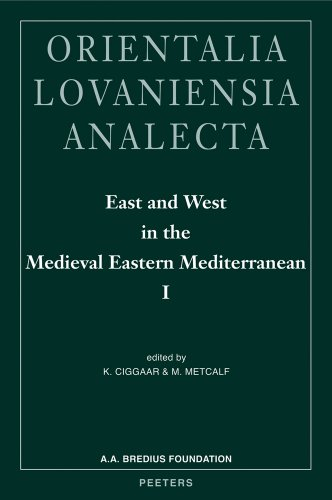 East and West in the Medieval Eastern Mediterranean I: CiggaarK., Metcalf M.,