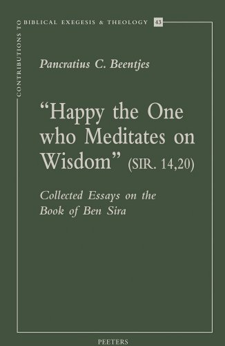 9789042917514: Happy the One Who Meditates on Wisdom (Sir. 14,20): Collected Essays on the Book of Ben Sira (Contributions to Biblical Exegesis & Theology)