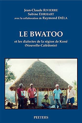 9789042917910: Le bwatoo et les dialectes de la Region de Kone (Nouvelle-Caledonie). LCP17 (Societe d'Etudes Linguistiques et Anthropologiques de France)