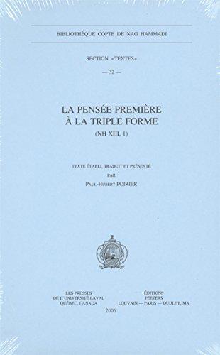 La Pensée Première à la triple forme (NH XIII, 1): PoirierP.-H.,