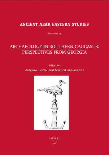 9789042918009: Archaeology in Southern Caucasus: Perspectives from Georgia (Ancient Near Eastern Studies Supplement Series)