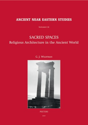 9789042918030: Sacred Spaces: Religious Architecture in the Ancient World (Ancient Near Eastern Studies Supplement Series)