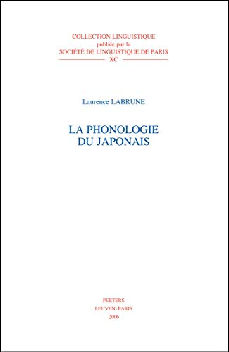 9789042918054: La phonologie du japonais (Collection linguistique de la Societe de linguistique de Paris)