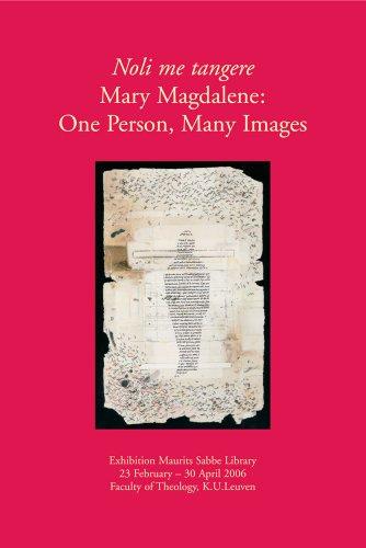 Noli me tangere: Mary Magdelene: One Person, Many Images (Documenta Libraria): Barbara Baert