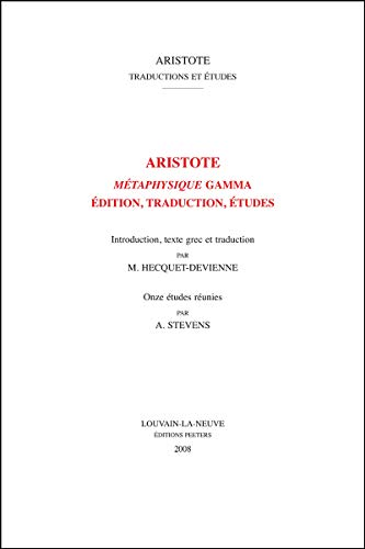 9789042918368: Aristote, Métaphysique Gamma: ?dition, Traduction, tudes (Aristote Traduction et Etudes)