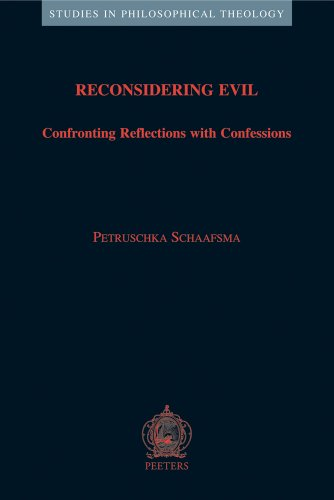 Reconsidering Evil: Confronting Reflections with Confessions (Studies in Philosophical Theology): ...