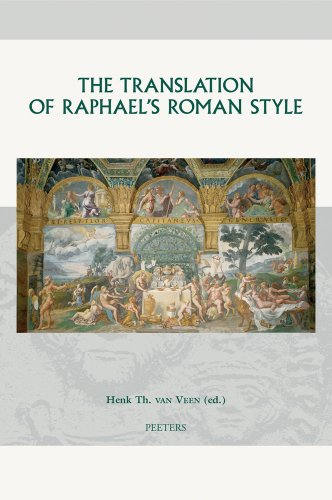 The Translation of Raphael's Roman Style: van Veen H.Th.,