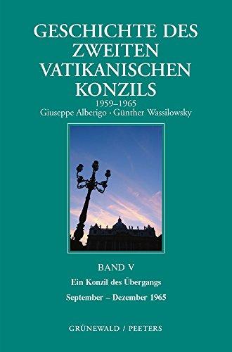 Geschichte des Zweiten Vatikanischen Konzils, Band V. Ein Konzil des Übergangs. September 1965...