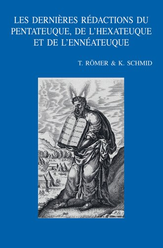 Les dernières rédactions du Pentateuque, de l'Hexateuque et de l'Enn&eacute...