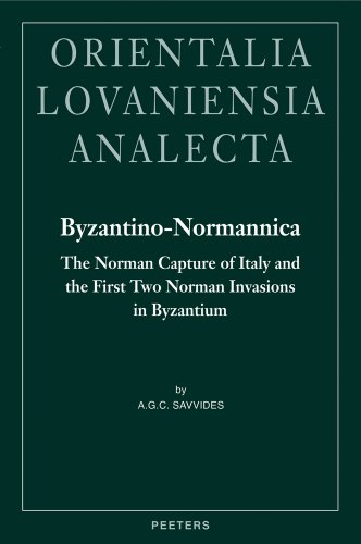 9789042919112: Byzantino-Normannica: The Norman Capture of Italy (to A.D. 1081) and the First Two Norman Invasions in Byzantium (A.D. 1081-1085 and 1107-1108) (Orientalia Lovaniensia Analecta)