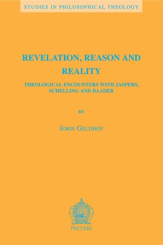 9789042919297: Revelation, Reason and Reality: Theological Encounters with Jaspers, Schelling and Baader (Studies in Philosophical Theology)