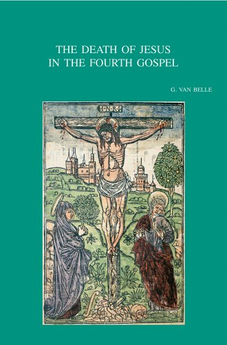 The Death of Jesus in the Fourth Gospel: Van Belle G.,