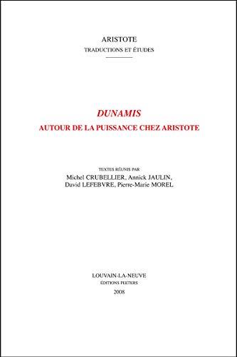9789042919723: Dunamis: Autour de la puissance chez Aristote (Aristote. Traductions et Etudes)