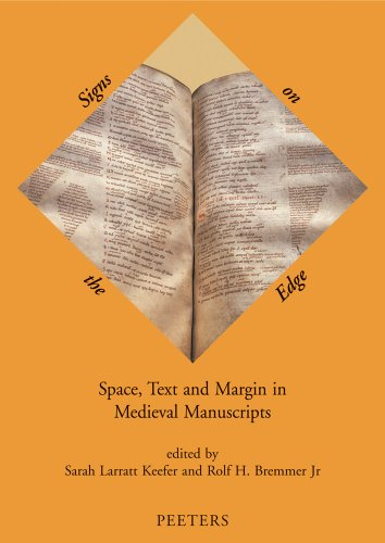 Signs on the Edge: Space, Text and Margin in Medieval Manuscripts (Mediaevalia Groningana New ...