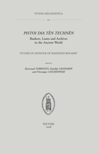 Pistoi dia tèn technèn. Bankers, Loans and Archives in the Ancient World: Verboven K....
