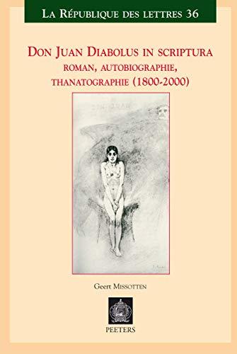 9789042920088: Don Juan Diabolus in scriptura: Roman, autobiographie, thanatographie (1800-2000) (La Republique des Lettres)
