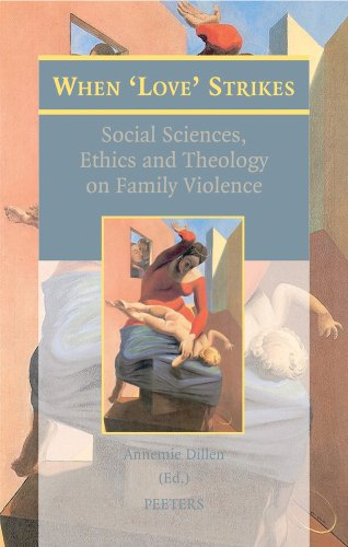 When 'Love' Strikes: Social Sciences, Ethics and Theology on Family Violence