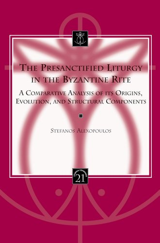 The Presanctified Liturgy in the Byzantine Rite: Alexopoulos S.,