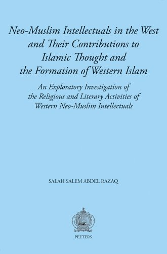 9789042921122: Neo-Muslim Intellectuals in the West and their Contributions to Islamic Thought and the Formation of Western Islam: An Exploratory Investigation of ... Religious Identities in the Western World)