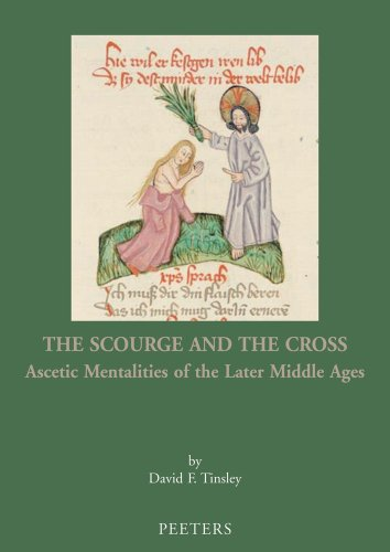 9789042921849: The Scourge and the Cross: Ascetic Mentalities of the Later Middle Ages (Mediaevalia Groningana New Series)