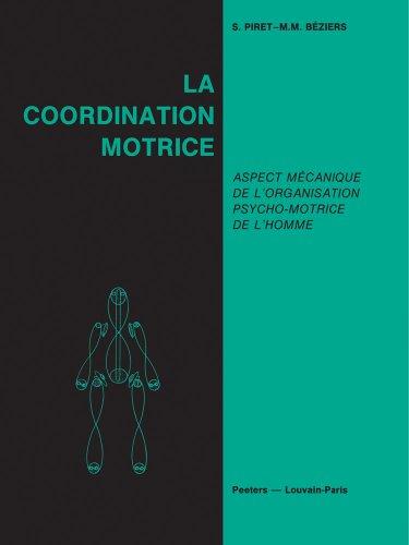 9789042921887: La coordination motrice. Aspect mecanique de l'organisation psycho-motrice de l'homme.