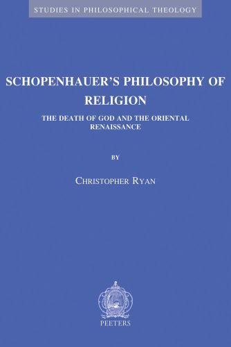 9789042922150: Schopenhauer's Philosophy of Religion: The Death of God and the Oriental Renaissance (Studies in Philosophical Theology)