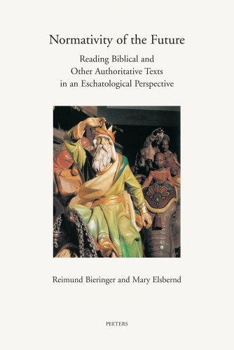 9789042922273: Normativity of the Future: Reading Biblical and Other Authorative Texts in an Eschatological Perspective (Annua Nuntia Lovaniensia)