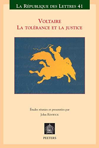 Voltaire: La tolerance et la justice (La: J Renwick (Editor)