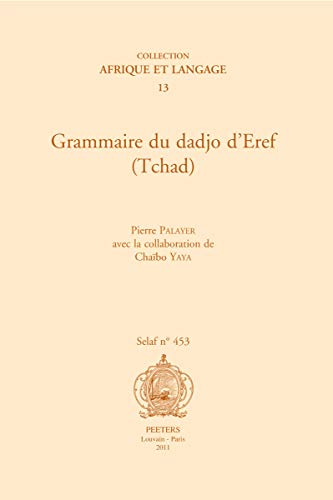 Grammaire du dadjo d'Eref (Tchad) (Societe d'Etudes: Palayer, P