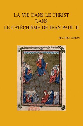 La vie dans le Christ dans le catéchisme de Jean-Paul II: SimonM.,